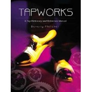 Tapworks: A Tap Dictionary and Reference Manual, Paperback (2nd Ed.)/Beverly Fletcher