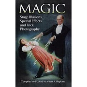 Magic: Stage Illusions, Special Effects and Trick Photography, Paperback
