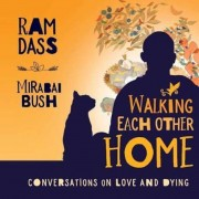 Walking Each Other Home: Conversations on Loving and Dying, Hardcover