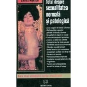 Totul despre sexualitatea normala si patologica - Vasile Nitescu