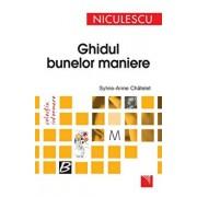 Ghidul bunelor maniere/Sylvie Anne-Chatelet