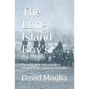 The Long Island Boy's: The 67th New York Volunteer Infantry in the American Civil War, Paperback/David Moglia