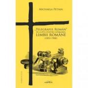 Telegraful roman in lupta pentru apararea limbii romane 1853-1900