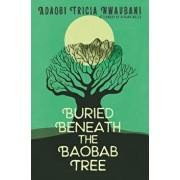 Buried Beneath the Baobab Tree, Hardcover/Adaobi Tricia Nwaubani