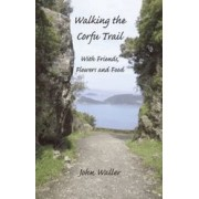 Wandelgids Walking the Corfu Trail – With Friends, Flowers and Food | Yannis
