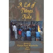 A Lot of Things, Kids/Dr Victor Paul Wierwille