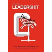 Leadersh!t: A Look at the Broken Leadership System in Corporate America That Accepts Leaders Who are Really Good at Being Bad, Hardcover/Rande Somma