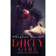 Dirty Girl, Paperback/Meghan March