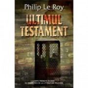 Ultimul Testament - Philip Le Roy