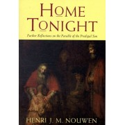 Home Tonight. Further Reflections on the Parable of the Prodigal Son, Paperback/Henri J. M. Nouwen