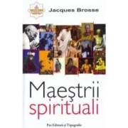 Maestrii spirituali - Jacques Brosse