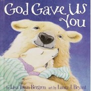 God Gave Us You, Hardcover/Lisa T. Bergren