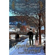 Hypothetically Married: A Pride and Prejudice Variation, Paperback/Renata McMann