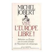 Vive l'Europe libre ! - Michel Jobert - Livre