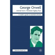 George Orwell - Animal Farm/Nineteen Eighty-Four, Paperback/Daniel Lea
