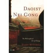 Daoist Nei Gong: The Philosophical Art of Change, Paperback