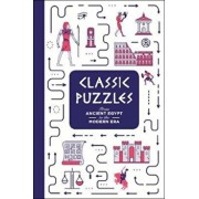 Classic Puzzles: From Ancient Egypt to the Modern Era, Paperback/Tim Dedopulos