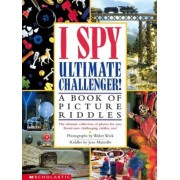 I Spy Ultimate Challenger: A Book of Picture Riddles, Hardcover