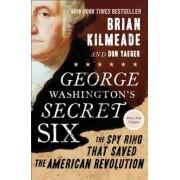 George Washington's Secret Six: The Spy Ring That Saved the American Revolution, Paperback