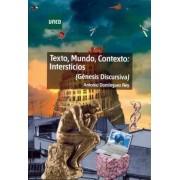 Domínguez Rey, Antonio Texto, mundo, contexto: intersticios. (génesis discursiva)