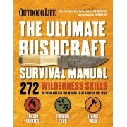 The Ultimate Bushcraft Survival Manual, Paperback