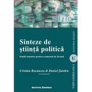 Sinteze de stiinta politica. Studii tematice pentru examenul de licenta/Cristian Bocancea, Daniel Sandru