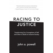 Racing to Justice: Transforming Our Conceptions of Self and Other to Build an Inclusive Society, Paperback