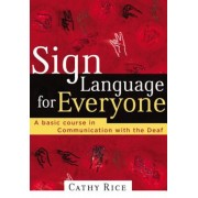 Sign Language for Everyone: A Basic Course in Communication with the Deaf, Paperback