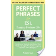 Perfect Phrases ESL Everyday Business (Gast Natalie)(Paperback) (9780071608381)