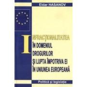 Infractionalitatea in domeniul drogurilor si lupta impotriva ei in Uniunea Europeana