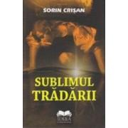 Sublimul tradarii - Sorin Crisan