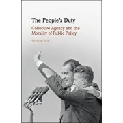 The People's Duty: Collective Agency and the Morality of Public Policy, Hardcover/Shmuel Nili