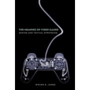 Meaning of Video Games - Gaming and Textual Strategies (Jones Steven E. (Loyola University Chicago USA))(Paperback) (9780415960564)