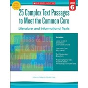 25 Complex Text Passages to Meet the Common Core: Literature and Informational Texts, Grade 6, Paperback/Martin Lee