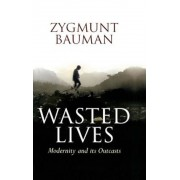 Wasted Lives: Modernity and Its Outcasts, Paperback