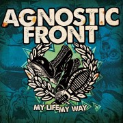 Agnostic Front - My Life My Way (0727361234928) (1 CD)