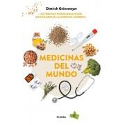Medicinas del Mundo: Las Terapias Tradicionales Que Complementan La Medicina Moderna / World Medicine: Traditional Therapies That Complement Modern Me, Paperback/Dietrich Gronemeyer