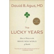 The Lucky Years: How to Thrive in the Brave New World of Health, Paperback