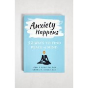 Urban Outfitters Anxiety Happens: 52 Ways to Move Beyond Fear and Find Peace of Mind par John P. Forsyth- taille: ALL