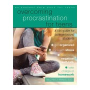 Overcoming Procrastination for Teens - A CBT Guide for College-Bound Students (Knaus Dr. William J.)(Paperback) (9781626254572)
