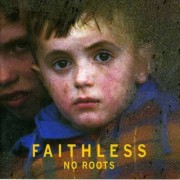 Faithless - No Roots (0886970282529) (1 CD)