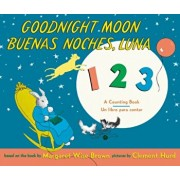 Goodnight Moon 123/Buenas Noches, Luna 123, Hardcover/Margaret Wise Brown