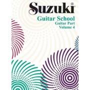 Suzuki Guitar School, Vol 4: Guitar Part, Paperback/Seth Himmelhoch