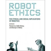 Robot Ethics by Patrick Lin & Keith Abney & George A. Bekey