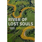 River of Lost Souls: The Science, Politics, and Greed Behind the Gold King Mine Disaster, Paperback/Jonathan P. Thompson