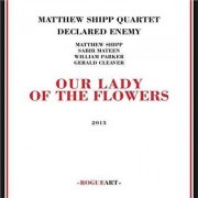 Video Delta Shipp,Matthew - Our Lady Of The Flowers - CD