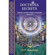 Doctrina secreta. Sinteza a stiintei, religiei si filozofiei. Volumul 3 Antropogeneza/H.P. Blavatsky