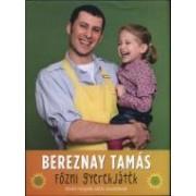 Főzni gyerekjáték - Bevált receptek sietős anyukáknak