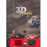 3D Magic cu ochelari