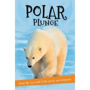 It's All About... Polar Plunge: Everything You Want to Know about the Arctic and Antarctic in One Amazing Book, Paperback/Kingfisher Books